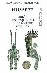 HUSARZE UBIÓR OPORZĄDZENIE I UZBROJENIE 1500-1775