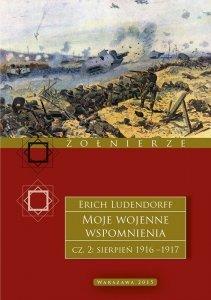 Moje wojenne wspomnienia cz.2: sierpień 1916-1917
