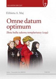 OMNE DATUM OPTIMUM. Złota bulla zakonu templariuszy (1139)