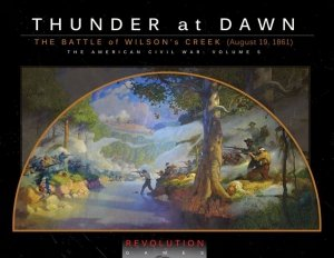 Thunder At Dawn: The Battle of Wilson's Creek (August 10, 1861) (boxed)