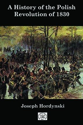 A History of the Polish Revolution of 1830