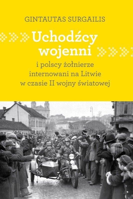 Uchodźcy wojenni i polscy żołnierze internowani na Litwie w czasie II wojny