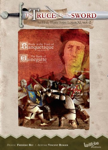 Louis XI: LA TRÊVE OU L'EPÉE