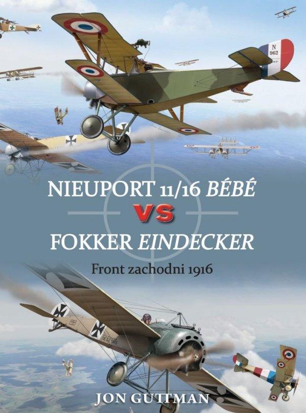 Nieuport 11/16 Bébé vs Fokker Eindecker Front zachodni 1916