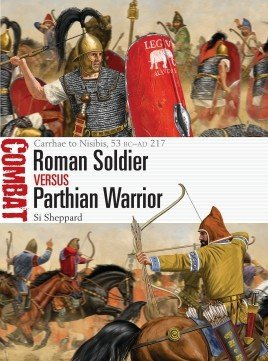 COMBAT 50 Roman Soldier vs Parthian Warrior