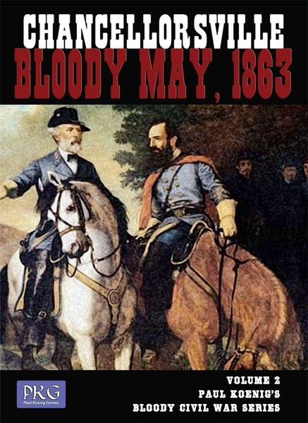 CHANCELLORSVILLE: Bloody May, 1863 Volume 2