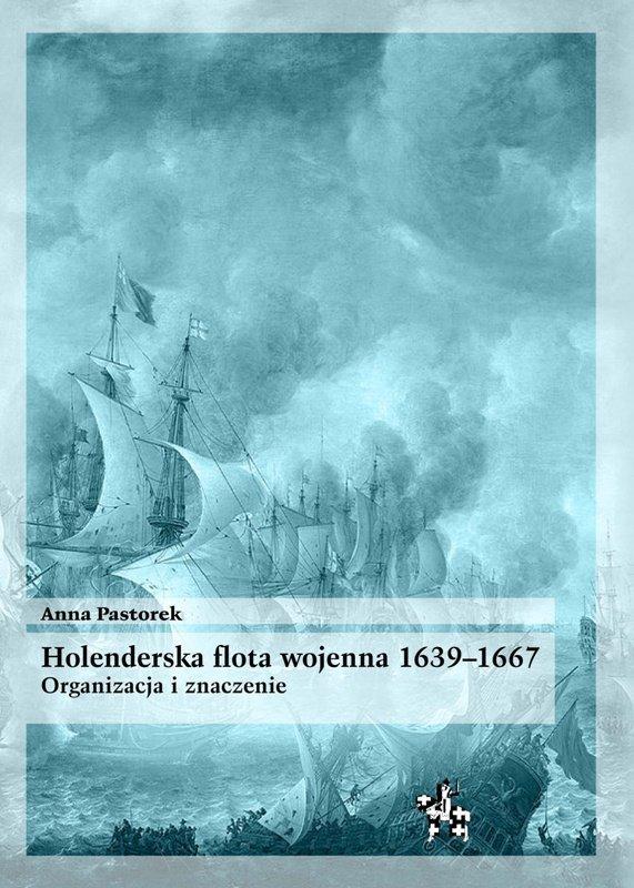Holenderska flota wojenna 1639-1667.Organizacja i znaczenie