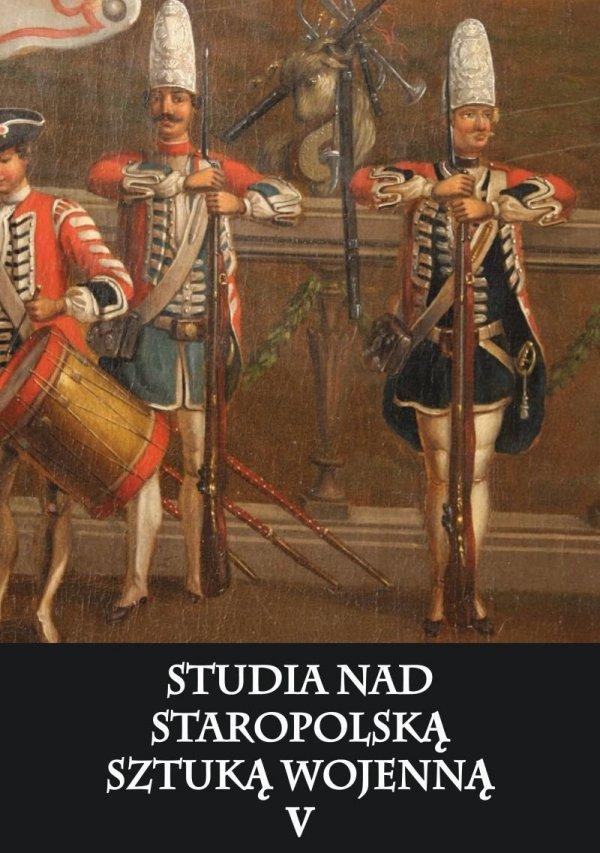 Studia nad staropolską sztuką wojenną Tom V
