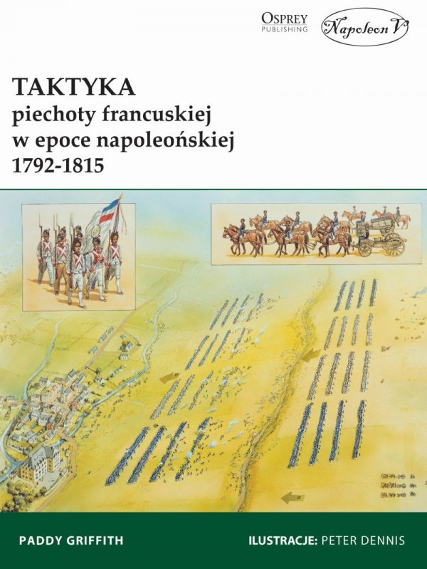 Taktyka piechoty francuskiej w epoce napoleońskiej 1792-1815