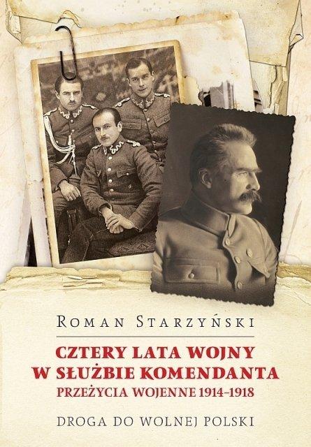 Cztery lata wojny w służbie Komendanta. Przeżycia wojenne 1914–1918