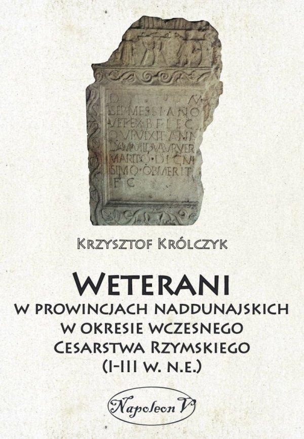 Weterani w prowincjach naddunajskich w okresie wczesnego Cesarstwa Rzymskiego (I-III w. n.e.)