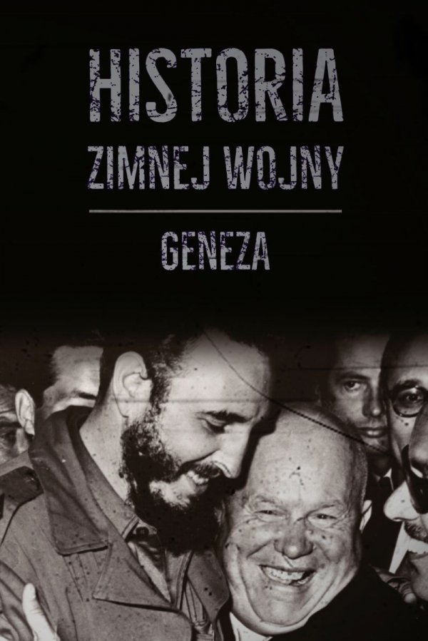 Historia zimnej wojny. Tom I. Geneza