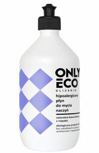 Onlyeco - Glicerin ekologiczny hipoalergiczny płyn do mycia naczyń 500ml