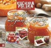 Kuchnia polska na wszystkie okazje Przetwory marynaty dżemy