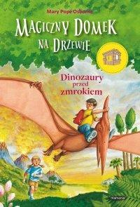 Magiczny domek na drzewie. Dinozaury przed zmrokiem