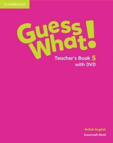 Guess What! 5 Teacher's Book + DVD British English