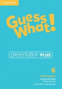 Guess What!  6 Presentation Plus British English