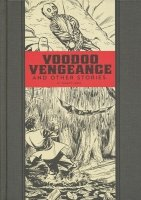 EC VOODOO VENGEANCE AND OTHER STORIES BY JOHNNY CRAIG HC **