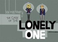 BAD MACHINERY VOL 04 CASE OF LONELY ONE SC **