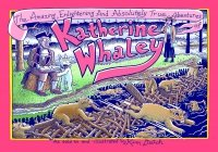 AMAZING ENLIGHTENING AND ABSOLUTELY TRUE ADVENTURES OF KATHERINE WHALEY HC **
