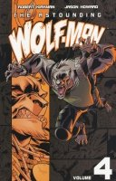 ASTOUNDING WOLF-MAN VOL 04 SC