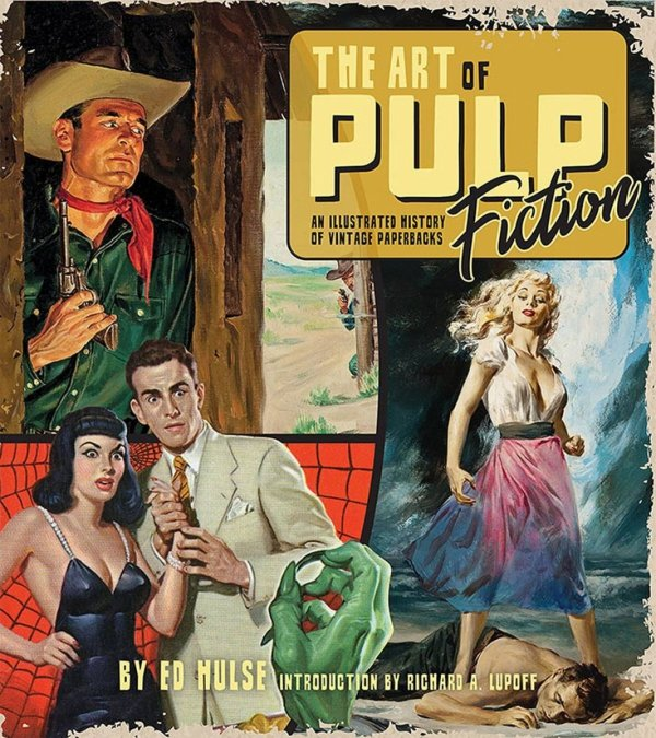 ART OF PULP FICTION ILLUSTRATED HISTORY OF VINTAGE PAPER