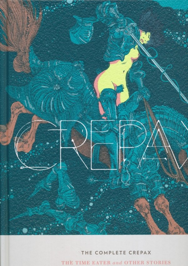 COMPLETE CREPAX VOL 02 THE TIME EATER AND OTHER STORIES HC