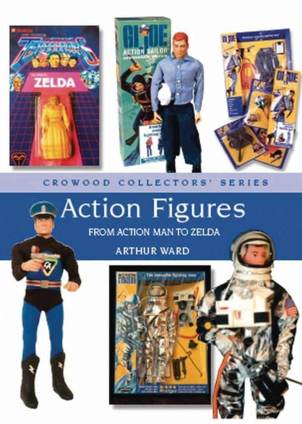 ACTION FIGURES FROM ACTION MAN TO ZELDA HC *