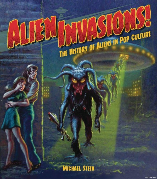 ALIEN INVASIONS HISTORY OF ALIENS IN POP CULTURE HC *