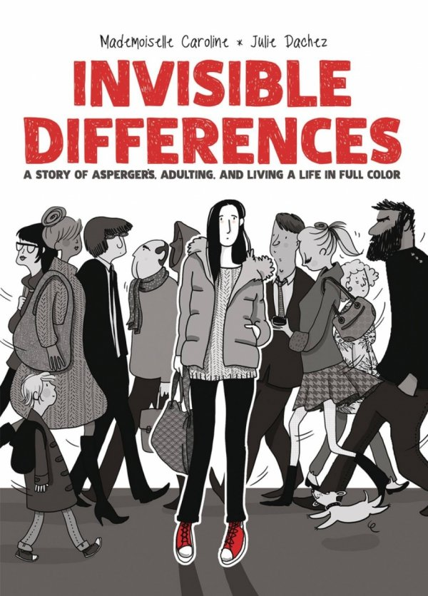 INVISIBLE DIFFERENCES ASPERGERS LIVING LIFE FULL COLOR HC *