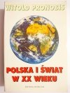 POLSKA I ŚWIAT W XX WIEKU - Witold Pronobis 1991