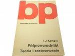 PÓŁPRZEWODNIKI TEORIA I ZASTOSOWANIE - Kampel 1974