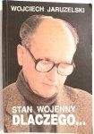 STAN WOJENNY DLACZEGO... - Wojciech Jaruzelski 1992