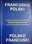 SŁOWNIK KIESZONKOWY. FRANCUSKO-POLSKI POLSKO-FRANCUSKI