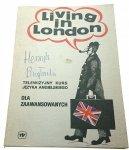 LIVING IN LONDON. TELEWIZYJNY KURS J. ANGIELSKIEGO