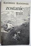 ZOSTANIE MIT - Kazimierz Koźniewski 1980