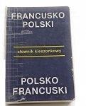 SŁOWNIK KIESZONKOWY FRANCUSKO-POLSKI POLSKO-FRANCUSKI