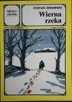 WIERNA RZEKA - Stefan Żeromski 1992
