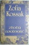 ZŁOTA WOLNOŚĆ - Zofia Kossak 1987
