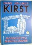 MORDERSTWO MANIPULOWANE - Hans Hellmut Kirst 1990