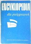 ENCYKLOPEDIA DLA PIELĘGNIAREK - red. Józef Bogusz1987