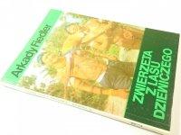 ZWIERZĘTA Z LASU DZIEWICZEGO - Arkady Fiedler 1981