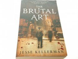 THE BRUTAL ART - Jesse Kellerman 2008