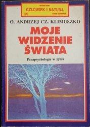 MOJE WIDZENIE ŚWIATA O. Andrzej Cz. Klimuszko 1992