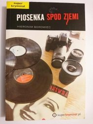 PIOSENKA SPOD ZIEMI - Hieronim Borowiec 2012