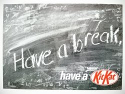HAVE A BREAK. KIT KAT