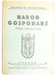 NARÓD GOSPODARZ. STUDIUM SPOŁECZNO-USTROJOWE - Henryk Połoński 1928