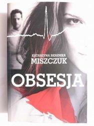 OBSESJA - Katarzyna Berenika Miszczuk 2017