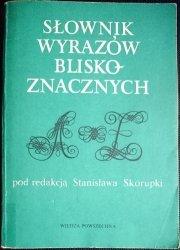 SŁOWNIK WYRAZÓW BLISKOZNACZNYCH - Skorupka 1984