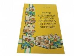 PRZED EGZAMINEM Z JĘZYKA POLSKIEGO - Brucka (1997)